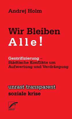 Titelbild Andrej Holm: Wir bleiben Alle, Unrast Verlag